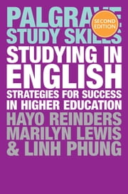 Studying in English - Strategies for Success in Higher Education ebook by Hayo Reinders, Linh Phung, Marilyn Lewis