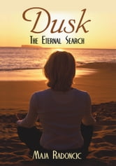 Dusk - The Eternal Search ebook by Maja Radoncic