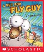 A Pet for Fly Guy ebook by Tedd Arnold, Tedd Arnold