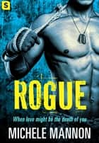 Rogue - A Sexy Spy Thriller ebook by Michele Mannon