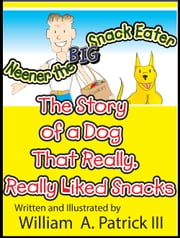 Neener the Big Snack Eater ebook by William A. Patrick III