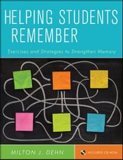 Helping Students Remember - Exercises and Strategies to Strengthen Memory ebook by Milton J. Dehn