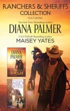 Ranchers & Sheriffs Collection/Wyoming Tough/Part Time Cowboy ebook by Diana Palmer, Maisey Yates