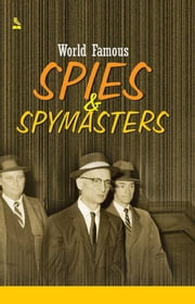 World Famous Spies & Spymasters ebook by Vikas Khatri