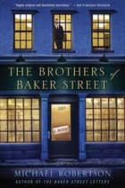The Brothers of Baker Street - A Mystery eBook by Michael Robertson