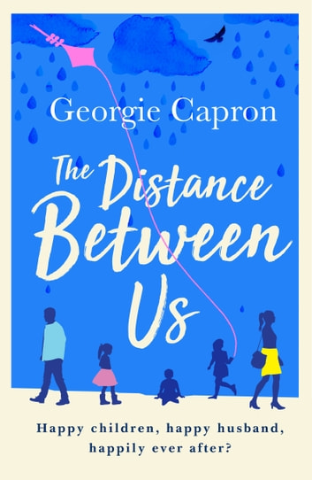 The Distance Between Us - What happens to a marriage once children and life take over... ebook by Georgie Capron