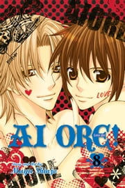 Ai Ore!, Vol. 8 ebook by Mayu Shinjo, Mayu Shinjo