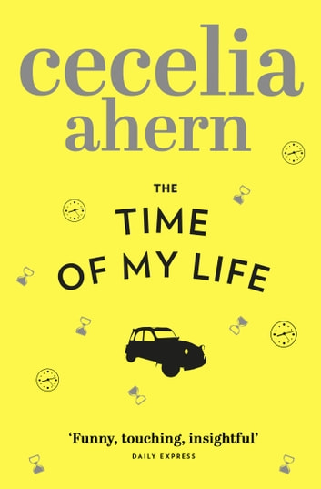 The Time of My Life ebook by Cecelia Ahern
