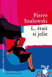L. était si jolie ebook by Pierre Szalowski