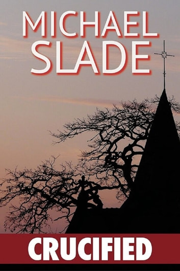 Crucified ebook by Michael Slade