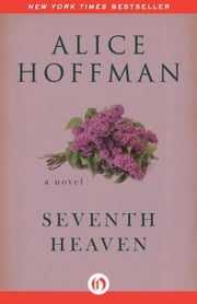 Seventh Heaven - A Novel ebook by Alice Hoffman