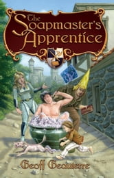 The Soapmaster's Apprentice ebook by Geoff Geauterre