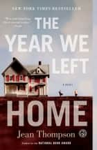 The Year We Left Home ebook by Jean Thompson