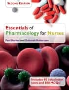 Essentials Of Pharmacology For Nurses ebook by Paul Barber,Alison Kitson,Anna Pendry