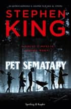 Pet Sematary (Edizione Italiana) eBook by Stephen King, Hilia Brinis