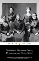 The Portable Nineteenth-Century African American Women Writers ebook by Various, Hollis Robbins, Henry Louis Gates,...