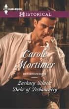 Zachary Black: Duke of Debauchery ebook by Carole Mortimer