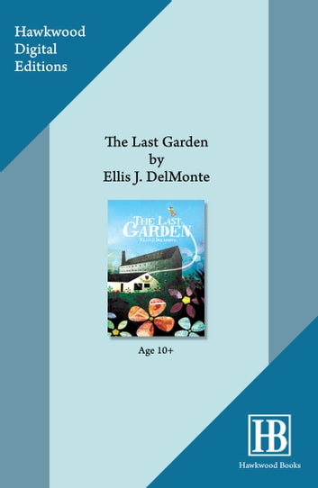The Last Garden ebook by Ellis J. Delmonte
