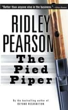 The Pied Piper ebook by Ridley Pearson