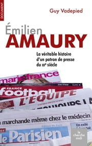 Émilien Amaury (1909-1977) ebook by Guy VADEPIED