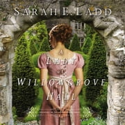 A Lady at Willowgrove Hall audiobook by Sarah E. Ladd