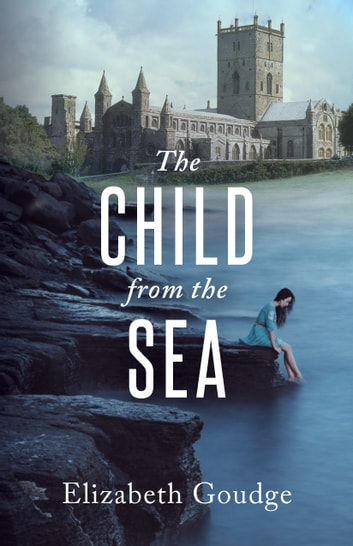 The Child from the Sea ebook by Elizabeth Goudge