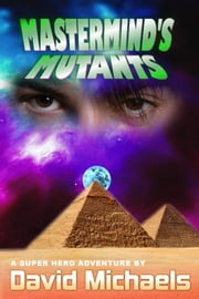Mastermind's Mutants ebook by David Michaels