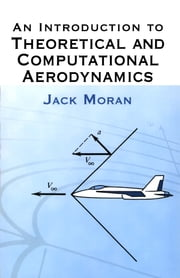 An Introduction to Theoretical and Computational Aerodynamics ebook by Jack Moran