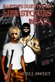 Earth's Survivors Life Stories: Bear ebook by Dell Sweet