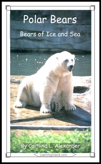 Polar Bears: Bears of Ice and Sea ebook by Caitlind L. Alexander