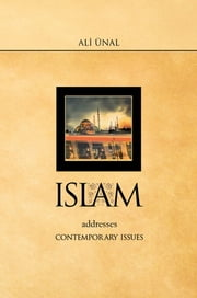 Islam Addresses Contemporary Issues ebook by Ali Ünal