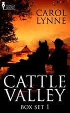 Cattle Valley Box Set 1 ebook by Carol Lynne