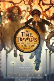 The Time Travelers ebook by Linda Buckley-Archer