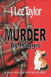 Murder by Haggis ebook by J. Lee Taylor