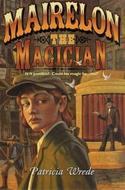 Mairelon the Magician ebook by Patricia Wrede