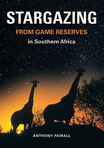 Stargazing from Game Reserves ebook by Anthony Fairall