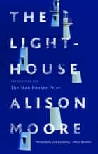 The Lighthouse ebook by Alison Moore