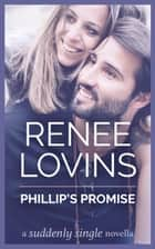 Philip's Promise - Suddenly Single, #4 ebook by Renee Lovins