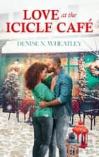 Love at the Icicle Café ebook by