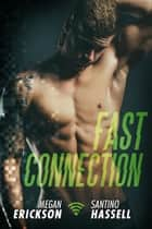 Fast Connection - Cyberlove, #2 ebook by Megan Erickson, Santino Hassell