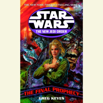Star Wars: The New Jedi Order: Edge of Victory III: The Final Prophecy audiobook by Greg Keyes