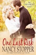 One Last Risk (Oak Grove Series book 1) ebook by Nancy Stopper