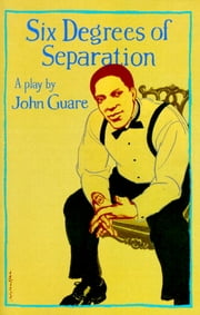 Six Degrees of Separation - A Play ebook by John Guare