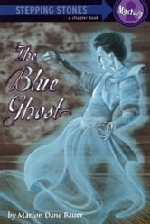 The Blue Ghost ebook by Marion Dane Bauer