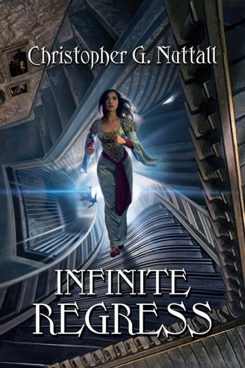 Infinite Regress ebook by Christopher Nuttall