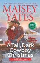 A Tall, Dark Cowboy Christmas ebook by Maisey Yates
