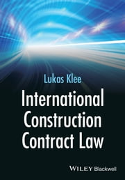 International Construction Contract Law ebook by Lukas Klee