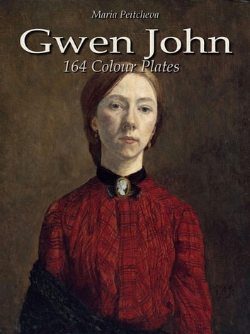 Gwen John: 164 Colour Plates ebook by Maria Peitcheva
