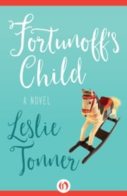 Fortunoff's Child - A Novel ebook by Leslie Tonner