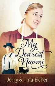My Dearest Naomi ebook by Jerry S. Eicher,Tina Eicher